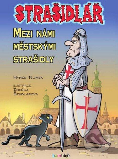 Strašidlář – Mezi námi městskými strašidly - Hynek Klimek, Zdeňka Študlarová