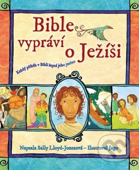 Bible vypráví o Ježíši - Sally Lloyd-Jones