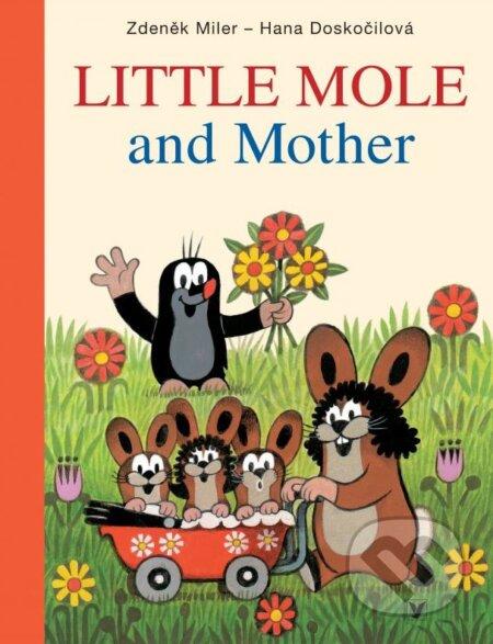 Little Mole and Mother - Zdeněk Miler, Hana Doskočilová