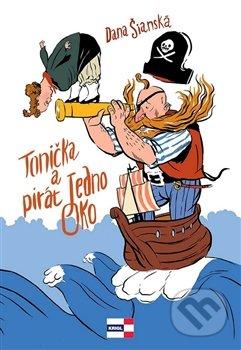 Tonička a pirát Jedno Oko - Dana Šianská