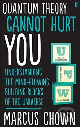 Quantum Theory Cannot Hurt You - Marcus Chown
