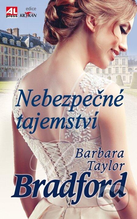 Nebezpečné tajemství - Barbara Taylor Bradford