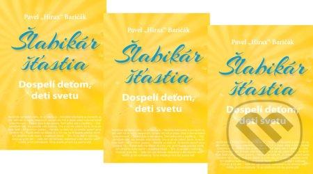 3 x Šlabikár šťastia 3 - Pavel Hirax Baričák