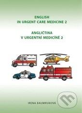Angličtina v urgentní medicíně 2 - Irena Baumruková