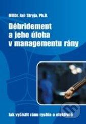 Débridement a jeho úloha v managementu ran - Jan Stryja