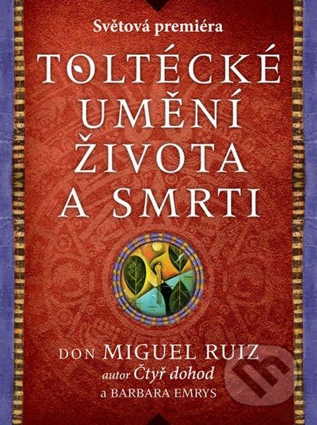 Toltécké umění života a smrti - Don Miguel Ruiz, Barbara Emrys