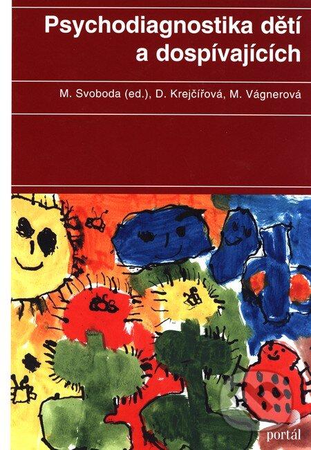 Psychodiagnostika dětí a dospívajících - Mojmír Svoboda, Dana Krejčířová