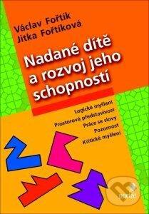 Nadané dítě a rozvoj jeho schopností - Václav Fořtík, Jitka Fořtíková