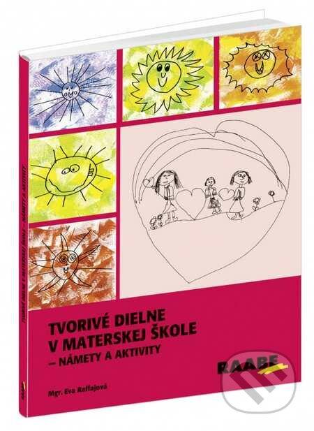 Tvorivé dielne v materskej škole - Eva Raffajová