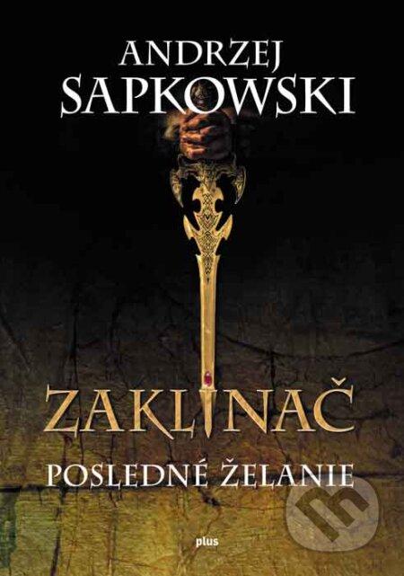 Zaklínač I.: Posledné želanie - Andrzej Sapkowski