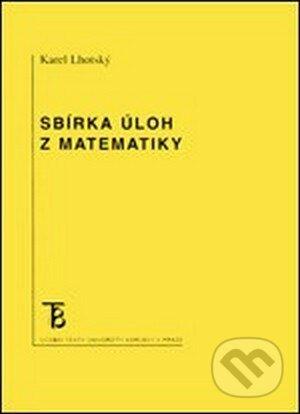 Sbírka úloh z matematiky - Karel Lhotský