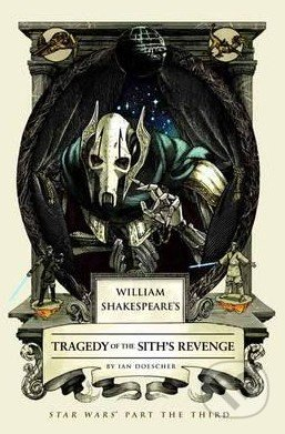 Tragedy of the Sith\'s Revenge - Ian Doescher