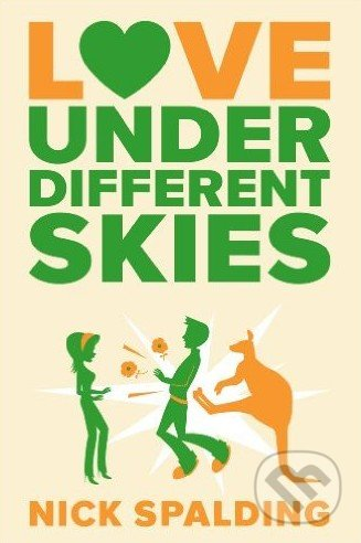 Love Under Different Skies - Nick Spalding