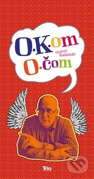 O.K.om O.čom - Ondrej Kalamár
