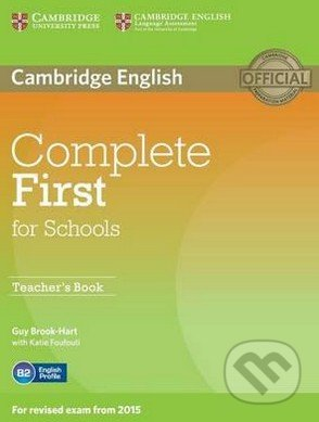 Complete First for Schools - Teacher\'s Book - Guy Brook-Hart, Katie Foufouti