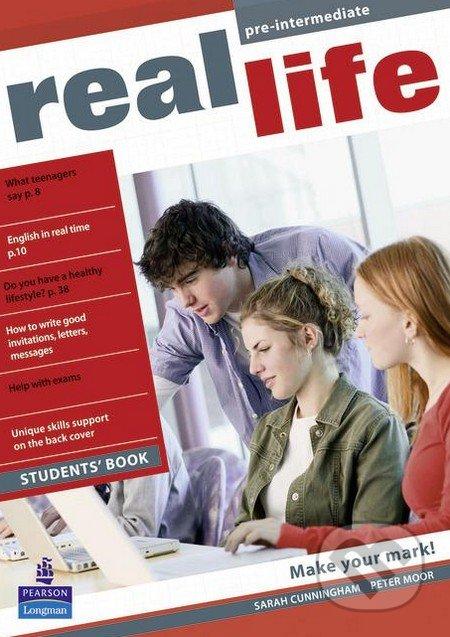 Real Life - Pre-intermediate - Student\'s Book - Sarah Cunningham, Peter Moor