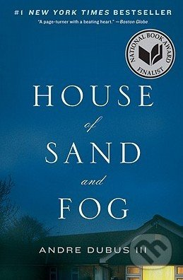 House of Sand and Fog - Andre Dubus