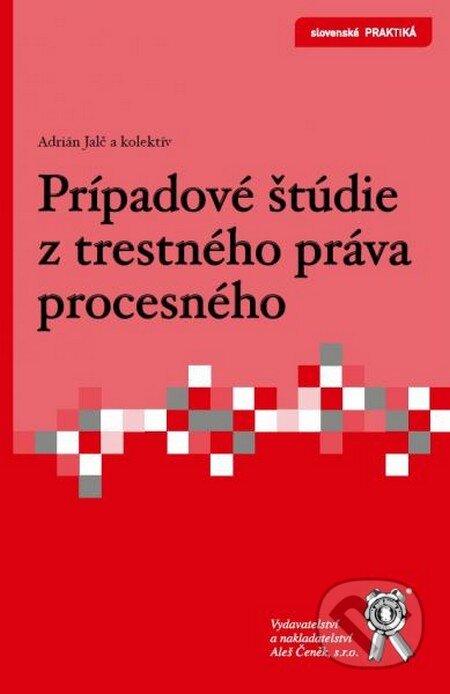 Prípadové štúdie z trestného práva procesného - Adrián Jalč