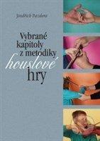 Vybrané kapitoly z metodiky houslové hry - Jindřich Pazdera
