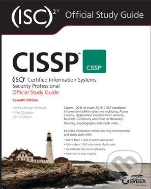 CISSP (ISC)2 Certified Information Systems Security Professional Official Study Guide - James M. Stewart, Mike Chapple, Darril Gibson