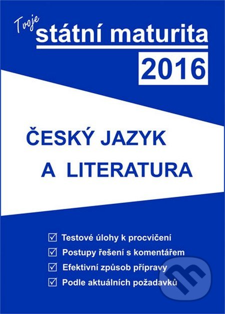 Tvoje státní maturita 2016 - Český jazyk a literatura -