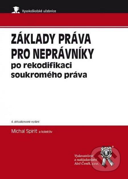 Základy práva pro neprávníky po rekodifikaci soukromého práva - Michal Spirit a kolektiv