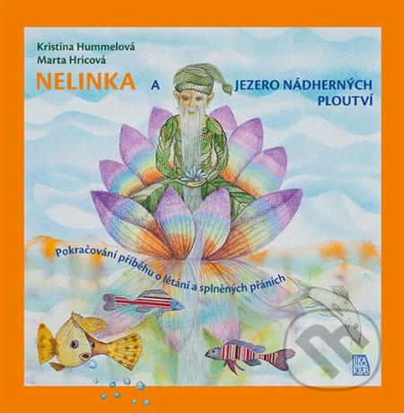Nelinka a Jezero nádherných ploutví - Kristina Hummelová, Marta Hricová