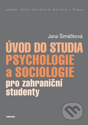 Úvod do studia psychologie a sociologie pro zahraniční studenty - Jana Šimáčková