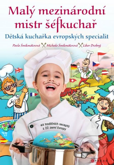 Malý mezinárodní mistr šéfkuchař - Pavla Šmikmátorová, Michaela Šmikmátorová, Libor Drobný