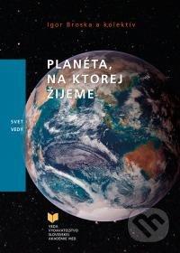 Planéta na ktorej žijeme - Igor Broska a kolektív