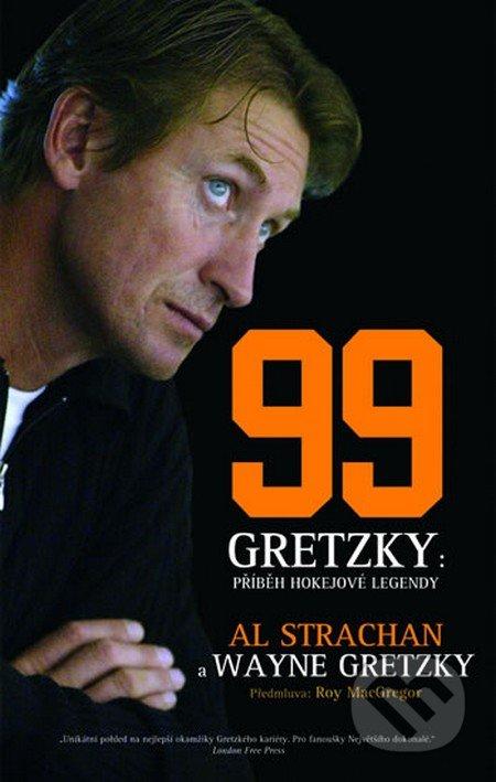 99 Gretzky: Příběh hokejové legendy - Al Strachan