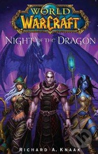 World of Warcraft: Night of the Dragon - Richard A. Knaak