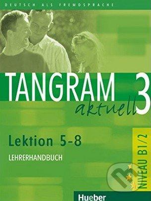 Tangram aktuell 3 - Lehrerhandbuch -