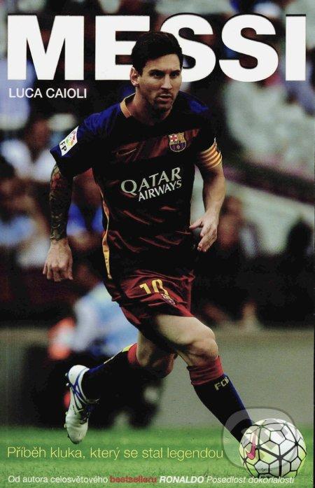 Lionel Andrés Messi - Luca Caioli