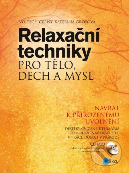 Relaxační techniky pro tělo, dech a mysl - Vojtěch Černý, Kateřina Grofová