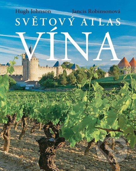 Světový atlas vína - Hugh Johnson, Jancis Robinson