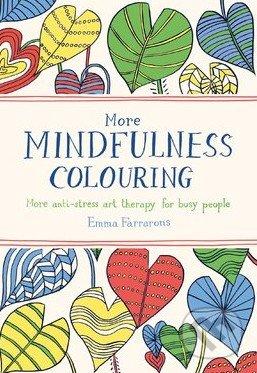 More Mindfulness Colouring - Emma Farrarons