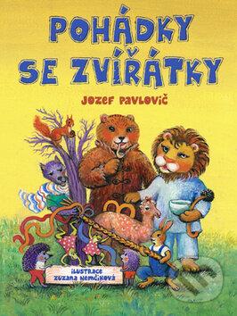 Pohádky se zvířátky - Jozef Pavlovič, Zuzana Nemčíková