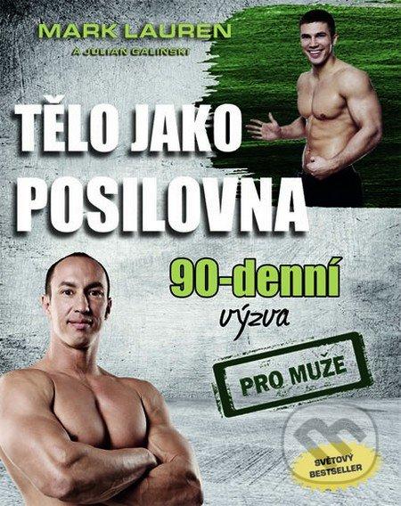 Tělo jako posilovna - 90denní výzva pro muže - Mark Lauren, Julian Galinski