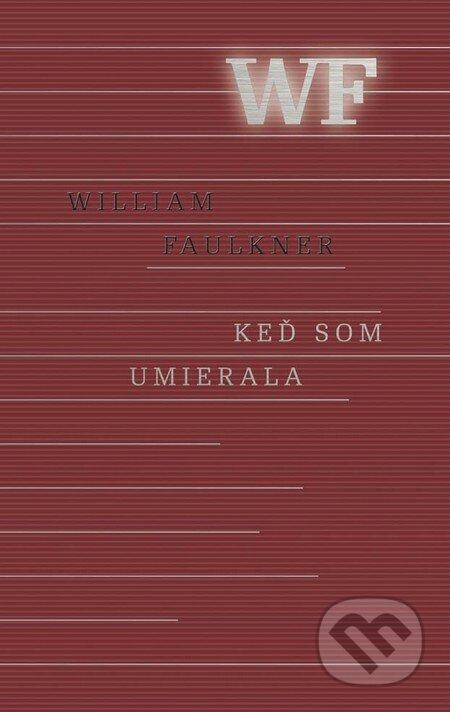 Keď som umierala - William Faulkner