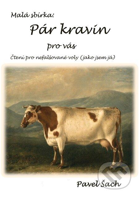 Pár kravin pro vás - Pavel Šach