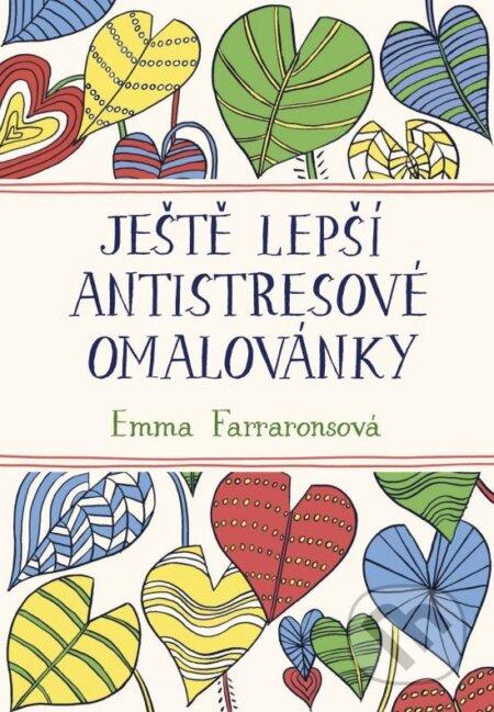 Ještě lepší antistresové omalovánky - Emma Farraronsová