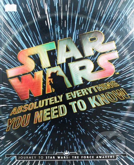 Star Wars: Absolutely Everything You Need to Know -
