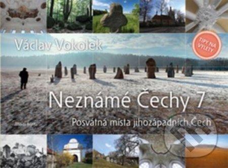 Neznámé Čechy 7 - Václav Vokolek