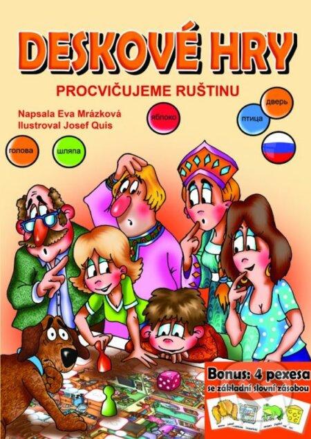 Deskové hry: Procvičujeme ruštinu - Eva Mrázková, Josef Quis (ilustrácie)