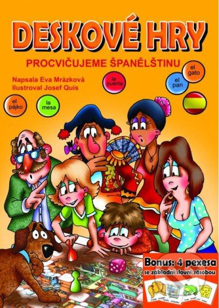 Deskové hry: Procvičujeme španělštinu - Eva Mrázková, Josef Quis (ilustrácie)