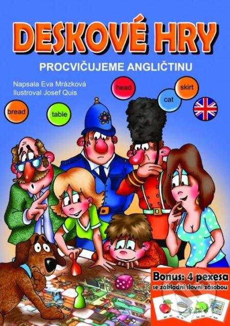 Deskové hry: Procvičujeme angličtinu - Eva Mrázková, Josef Quis (ilustrácie)