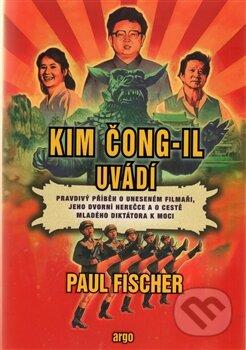 Kim Čong-il uvádí - Paul Fischer