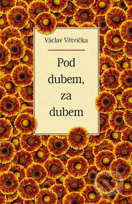 Pod dubem, za dubem - Václav Větvička