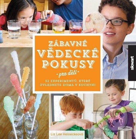 Zábavné vědecké pokusy pro děti - Liz Lee Heinecke